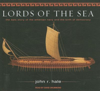 Lords of the Sea: The Epic Story of the Athenian Navy and the Birth of Democracy, Library Edition  2009 9781400141883 Front Cover