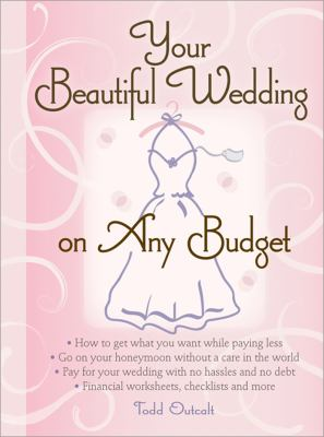 Your Beautiful Wedding on Any Budget  N/A 9781402217883 Front Cover
