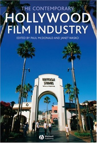 Contemporary Hollywood Film Industry   2008 9781405133883 Front Cover