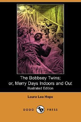 Bobbsey Twins; or, Merry Days Indoors and Out  N/A 9781406503883 Front Cover