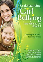 Understanding Girl Bullying and What to Do about It Strategies to Help Heal the Divide  2009 9781412964883 Front Cover