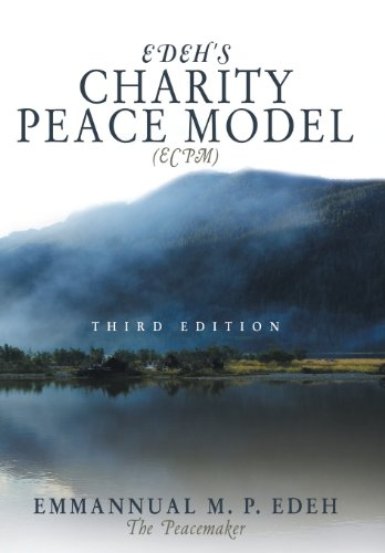 Edeh's Charity Peace Model Third Edition  2013 9781491819883 Front Cover