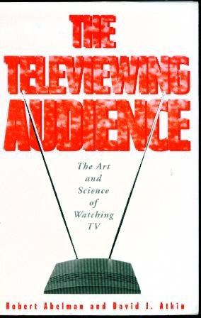 Televiewing Audience The Art and Science of Watching TV  2002 9781572734883 Front Cover