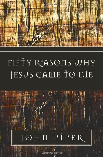 Fifty Reasons Why Jesus Came to Die  N/A edition cover