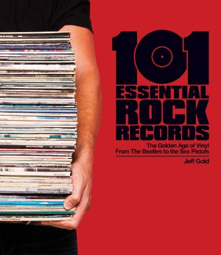 101 Essential Rock Records The Golden Age of Vinyl from the Beatles to the Sex Pistols  2012 edition cover