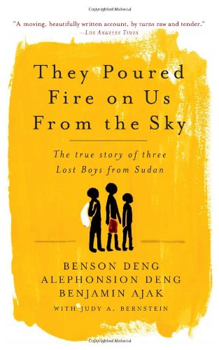 They Poured Fire on Us from the Sky The True Story of Three Lost Boys from Sudan  2006 edition cover