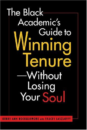 Black Academic's Guide to Winning Tenure Without Losing Your Soul   2008 edition cover