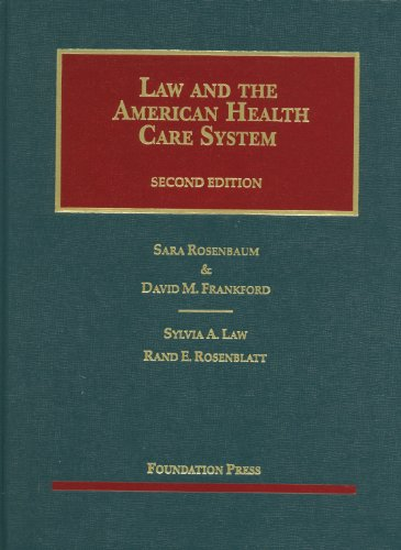 Rosenbaum, Frankford, Law and Rosenblatt's Law and the American Health Care System, 2d  2nd 2012 (Revised) edition cover