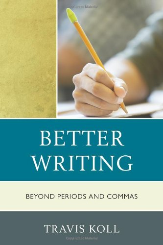 Better Writing Beyond Periods and Commas  2012 9781610485883 Front Cover