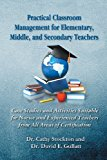 Practical Classroom Management for Elementary, Middle, and Secondary Teachers: Case Studies and Activities Suitable for Novice and Experienced Teachers from All Areas of Certification  0 edition cover