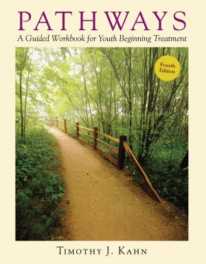 Pathways A Guided Workbook for Youth Beginning Treatment 4th 2011 edition cover
