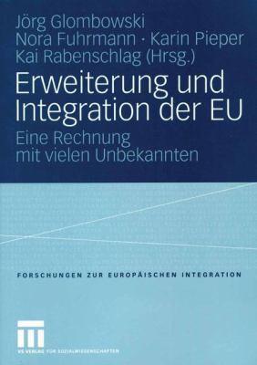 Erweiterung Und Integration Der Eu: Eine Rechnung Mit Vielen Unbekannten  2004 edition cover