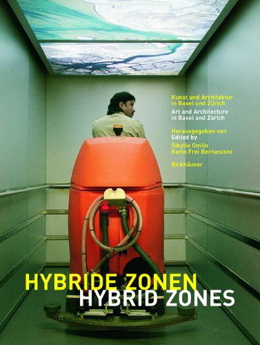 Hybride Zonen / Hybrid Zones Kunst und Architektur in Basel und Z�rich / Art and Architecture in Basel and Zurich  2003 9783764300883 Front Cover