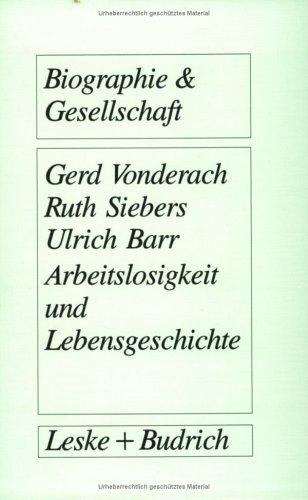 Arbeitslosigkeit Und Lebensgeschichte: Eine Empirische Untersuchung Unter Jungen Langzeitarbeitslosen  1992 9783810009883 Front Cover