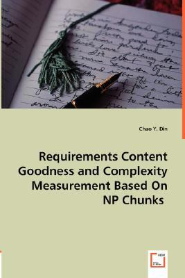 Requirements Content Goodness and Complexity Measurement Based on Np Chunks N/A 9783836498883 Front Cover