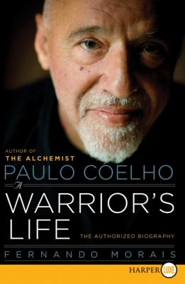 Paulo Coelho: a Warrior's Life The Authorized Biography Large Type 9780061885884 Front Cover