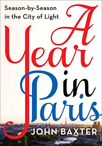 Year in Paris Season by Season in the City of Light  2019 9780062846884 Front Cover