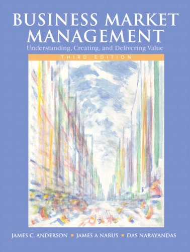 Business Market Management Understanding, Creating, and Delivering Value 3rd 2009 9780136000884 Front Cover
