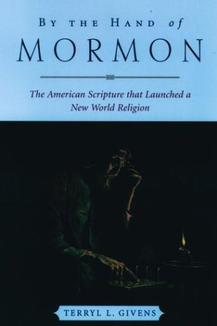By the Hand of Mormon The American Scripture That Launched a New World Religion  2002 edition cover
