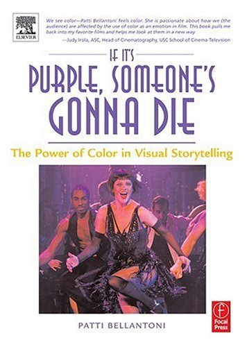 If It's Purple, Someone's Gonna Die The Power of Color in Visual Storytelling  2005 edition cover