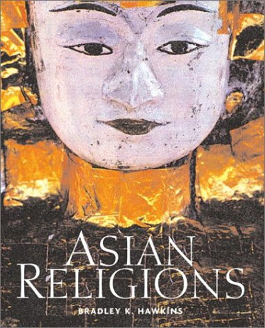 Asian Religions An Illustrated Introduction  2004 9780321172884 Front Cover