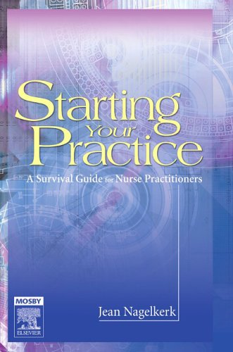 Starting Your Practice A Survival Guide for Nurse Practitioners  2006 edition cover