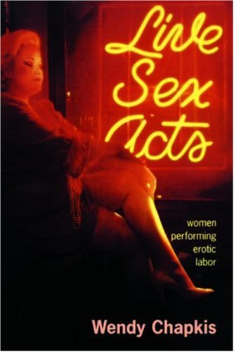 Live Sex Acts Women Performing Erotic Labor  1997 edition cover