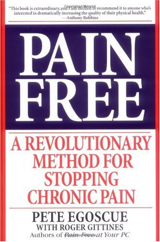Pain Free A Revolutionary Method for Stopping Chronic Pain  2000 9780553379884 Front Cover