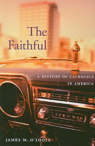 Faithful A History of Catholics in America  2008 edition cover