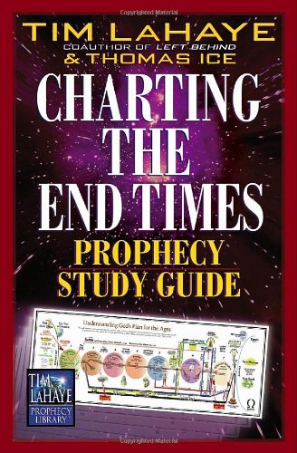 Charting the End Times A Visual Guide to Understanding Bible Prophecy 2nd 2002 (Student Manual, Study Guide, etc.) edition cover