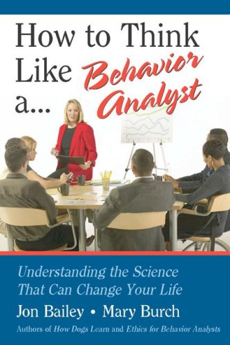 How to Think Like a Behavior Analyst Understanding the Science That Can Change Your Life  2006 edition cover