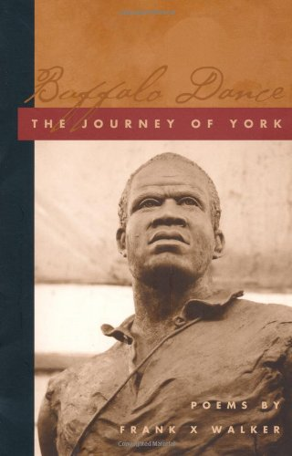Buffalo Dance The Journey of York  2004 9780813190884 Front Cover