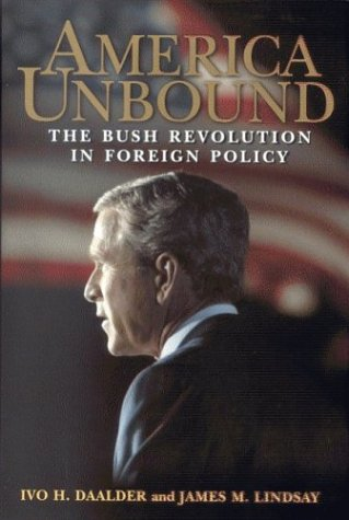 America Unbound The Bush Revolution in Foreign Policy  2003 edition cover