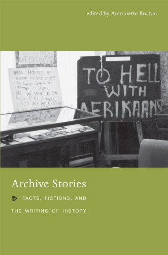 Archive Stories Facts, Fictions, and the Writing of History  2005 9780822336884 Front Cover