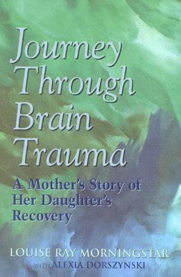 Journey Through Brain Trauma A Mother's Story of Her Daughter's Recovery N/A 9780878339884 Front Cover
