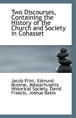 Two Discourses, Containing the History of the Church and Society in Cohasset N/A edition cover