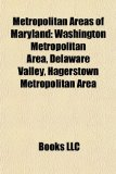 Metropolitan Areas of Maryland Washington Metropolitan Area, Delaware Valley, Hagerstown Metropolitan Area N/A edition cover