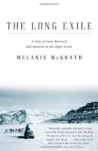 Long Exile A Tale of Inuit Betrayal and Survival in the High Arctic  2007 edition cover