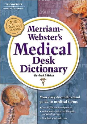 Merriam-Webster's Medical Desk Dictionary  2nd 2002 (Revised) 9781401811884 Front Cover