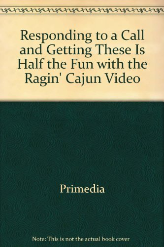 Responding to a Call and Getting These Is Half the Fun with the Ragin' Cajun   2001 9781401866884 Front Cover