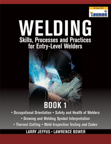 Welding Skills, Processes and Practices for Entry-Level Welders  2010 edition cover