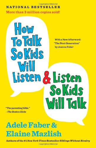 How to Talk So Kids Will Listen and Listen So Kids Will Talk  N/A 9781451663884 Front Cover