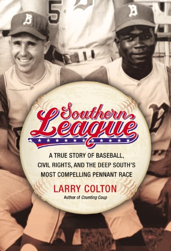 Southern League A True Story of Baseball, Civil Rights, and the Deep South's Most Compelling Pennant Race  2013 edition cover