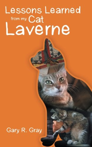 Lessons Learned from My Cat Laverne   2015 9781490893884 Front Cover