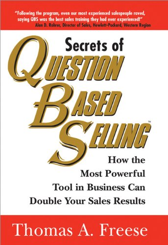 Secrets of Question-Based Selling How the Most Powerful Tool in Business Can Double Your Sales Results  2003 edition cover