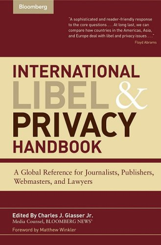 International Libel and Privacy Handbook A Global Reference for Journalists, Publishers, Webmasters, and Lawyers 2nd 2006 9781576601884 Front Cover