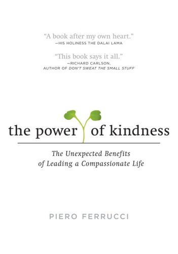 Power of Kindness The Unexpected Benefits of Leading a Compassionate Life N/A edition cover