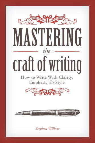 Mastering the Craft of Writing How to Write with Clarity, Emphasis, and Style  2014 edition cover