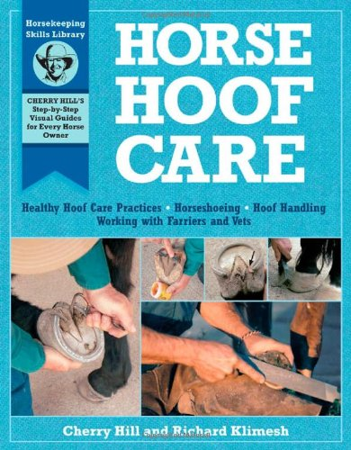 Horse Hoof Care Healthy Hoof Care Practices, Horseshoeing, Hoof Handling, Working with Farriers and Vets  2009 edition cover