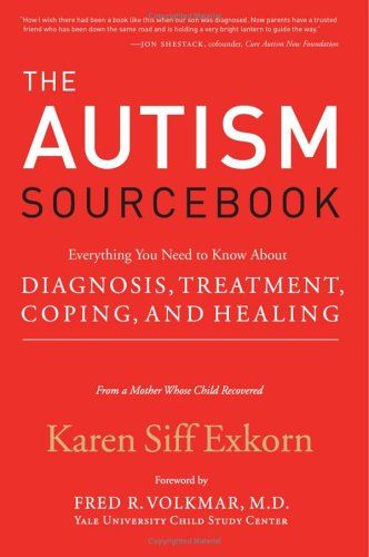 Autism Sourcebook Everything You Need to Know about Diagnosis, Treament, Coping, and Healing  2005 9780060799885 Front Cover